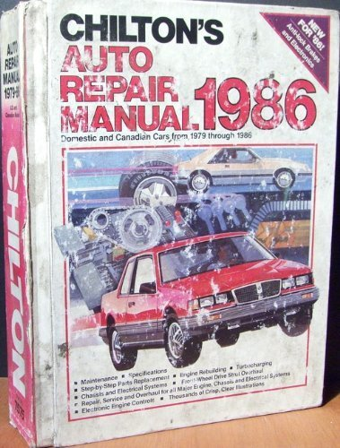 9780801975752: Chilton's Auto Repair Manual 1986: Domestic and Canadian Cars from 1979 Through 1986 (CHILTON'S AUTO SERVICE MANUAL)