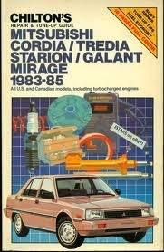 9780801975837: Chilton's Repair and Tune-Up Guide Mitsubishi Cordia, Tredia Starion/Galant Mirage 1983-85
