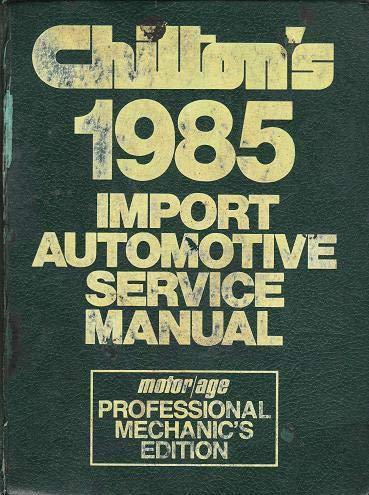 9780801975950: Chilton's 1985 Import Automotive Service Manual/1978-1985: Motor/Age Professional Mechanic's Edition