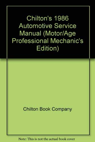 9780801975974: Chilton's 1986 Automotive Service Manual (Motor/Age Professional Mechanic's Edition)