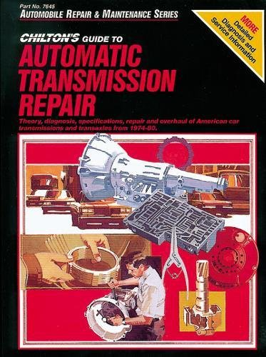 9780801976452: Chilton's Guide to Automatic Transmission Repair: American Car Transmissions and Transaxles (Chilton Automobile Repair & Maintenance)
