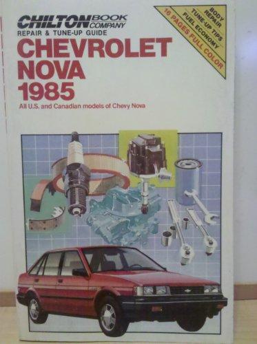 9780801976582: Chilton's Repair & Tune Up Guide Chevrolet Nova 1985: All U.S. and Canadian Models of Chevy Nova (Chilton's Repair Manual)