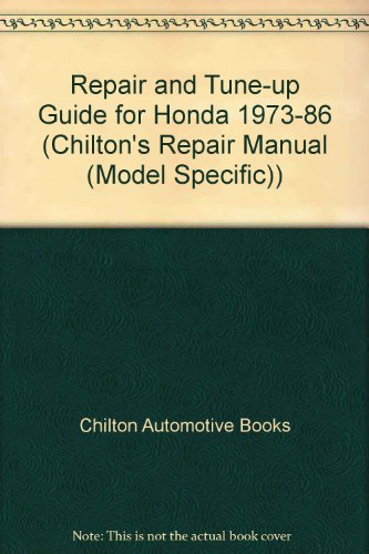 Chilton's Repair & Tune-Up Guide Honda 1973 to 1986: All U.S. Canadian Models of Accord,...