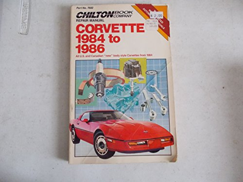 """9780801976827: Chilton's Repair & Tune-Up Guide Corvette 1984 to 1986: All U. S. and Canadian """"New"""" Body Style Corvettes from 1984 (Chilton's Repair Manual)"""
