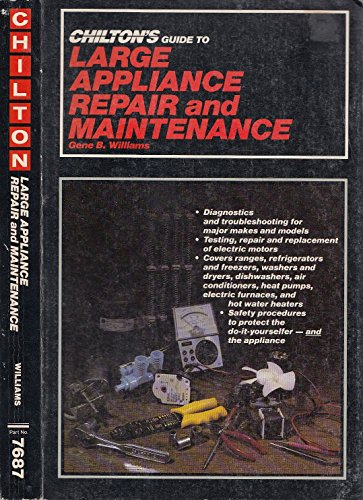 9780801976872: Chilton's Guide to Large Appliance Repair and Maintenance
