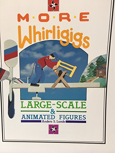 More Whirligigs: Large-Scale and Animated Figures: Lunde, Anders