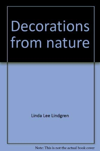 9780801977411: Title: Decorations from nature Growing preserving arrang