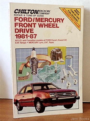 Chilton Book Company Repair and Tune-Up Guide: Ford/Mercury Front Wheel Drive 1981-87: Chilton...