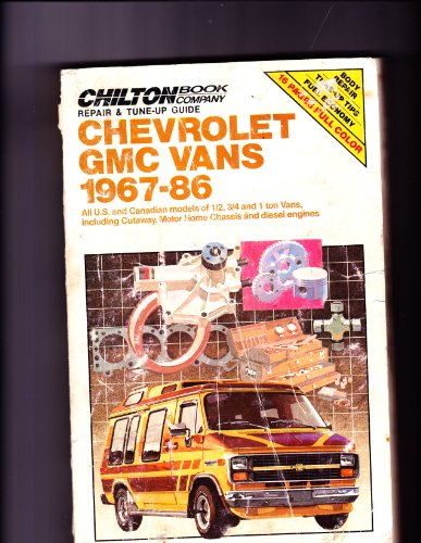 Chilton Book Co. Repair & Tune-Up Guide: Chevrolet Gmc Vans 1967-86: All U.S. and Canadian ...