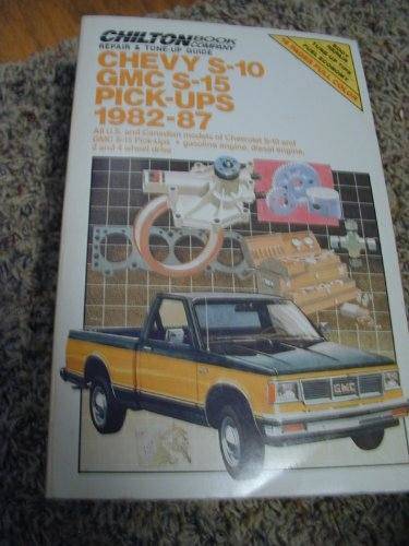 9780801977657: Chilton's Repair & Tune Up Guide Chevy S-10 Gmc S-15 Pick-Ups 1982-87: All U.S. and Canadian Models of Chevrolet S-10 and Gmc S-15 Pick-Ups Gasoline Engine, Di (Chilton's Repair Manual)
