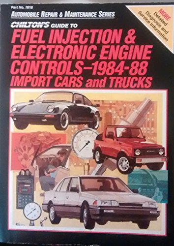 Chilton's Guide to Fuel Injection and Electronic Engine Controls, 1984-88 Import Cars and ...