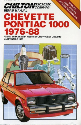 9780801978456: Chevette/Pontiac T1000 1976-88: Repair Manual (Chilton Model Specific Automotive Repair Manuals)