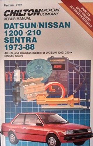 9780801978500: Chilton's Repair Manual Datsun/Nissan 1200-210 Sentra 1973-88: All U.S. and Canadian Models of Datsun 1200, 210 Nissan Sentra (Chilton's Repair Manual (Model Specific))