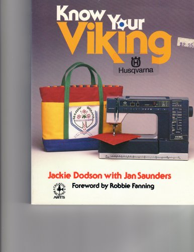 Know Your Viking (Creative machine arts series) (080197870X) by Jackie Dodson; Jan Saunders; Janice Saunders Maresh