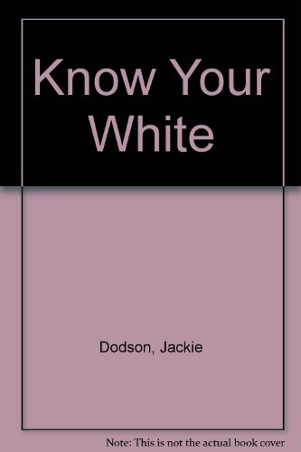 Know Your White (Creative machine arts series) (0801978920) by Jackie Dodson; Jan Saunders; Janice Saunders Maresh