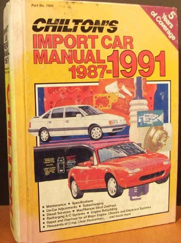 9780801979040: Chilton's Import Car Manual 1987-91