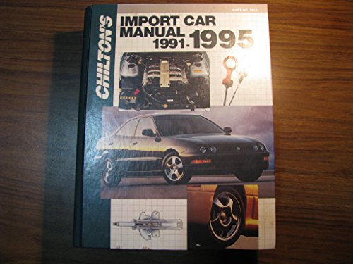 9780801979149: Chilton's Import Car Manual 1991-1995 (Chilton's Import Auto Service Manual)