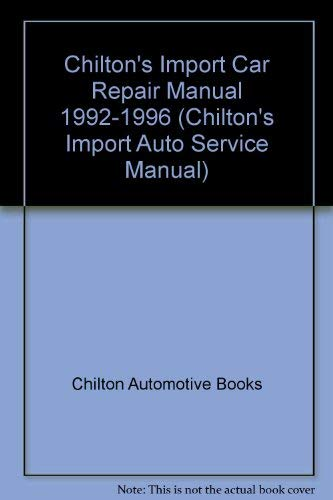 9780801979170: Chilton's Import Car Manual 1992-1996 (CHILTON'S IMPORT AUTO SERVICE MANUAL)