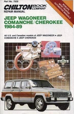 9780801979392: Jeep Wagoneer Comanche/Cherokee 1984-89: All U.S. and Canadian Models of Jeep Wagoneer / Jeep Comanche / Jeep Cherokee (Chilton Book Company Repair Manual)