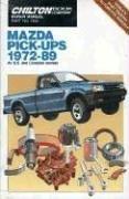 Chilton's Repair & Tune-Up Guide: Mazda Pick-Ups,: Freeman, Kerry A.;Morgantini,