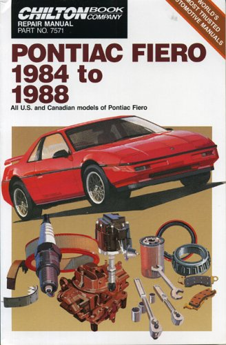 9780801979491: Pontiac Fiero 1984 to 1988: All U.S. and Canadian Models of Pontiac Fiero (Chilton model specific automotive repair manuals)