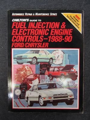 9780801980244: Chilton's Guide to Fuel Injection and Electronic Engine Controls, 1988-90 Ford/Chrysler (Automobile Repair&Maintenance Series)