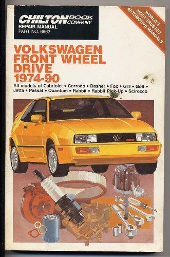 9780801980411: Chilton's Repair Manual: Volkswagen Front Wheel Drive 1974-90 (Chilton's Repair Manuals)