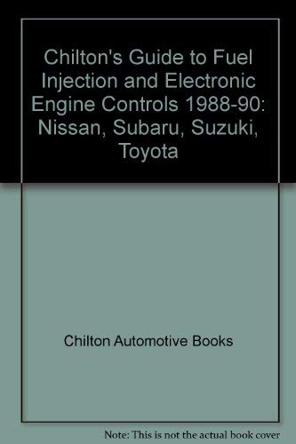9780801980442: Chilton's Guide to Fuel Injection and Electronic Engine Controls 1988-90: Nissan Subaru Suzuki Toyota
