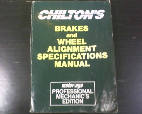 9780801980527: Chilton's Brakes and Wheel Alignment Specifications Manual Motor Age Professional Mechanics Edition