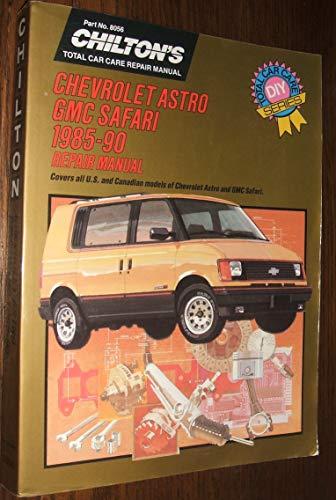 9780801980565: Chilton's Chevrolet: Astro/Gmc Safari 1985-90 (Chilton's Total Car Care Repair Manual)