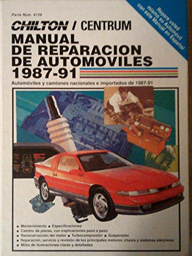 9780801981388: Chilton's Manual 1987-1991 De Reparacion Y Mantenimiento: Automoviles Y Camiones (CHILTON'S AUTO REPAIR MANUAL SPANISH EDITION)