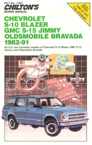 9780801981401: Chilton's Repair Manual: Chevy S-10 Blazer, GMC S-15 Jimmy Olds Bravada, 1982-91 (Chilton's Repair Manual (Model Specific))