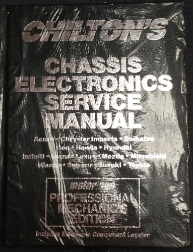 9780801981531: Chilton's Chassis Electronics Service Manual/ Acura, Chrysler Imports, Daihatsu, Geo, Honda, Hyundai, Infiniti, Isuzu, Lexus, Mazda, Mitsubishi, nissa