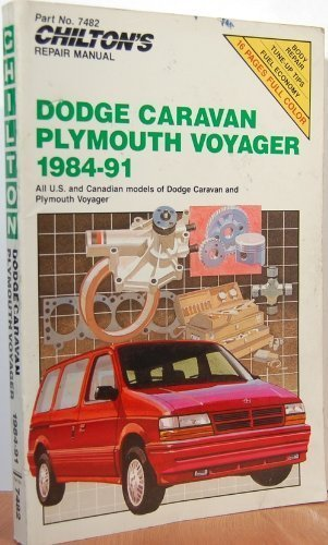 9780801981562: Chilton's Repair Manual: Dodge Caravan Plymouth Voyager 1984-91 Covers All U.S. and Canadian Models