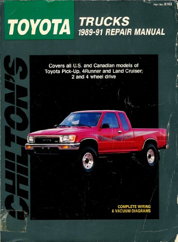 Chilton's Toyota Trucks 1989-91 Repair Manual (Chilton's Total Car Care Repair Manual): ...