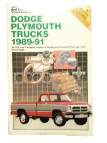 Chilton's Repair Manual: Dodge Plymouth Trucks 1989-91 : Covers All U.s and Canadian Models of...