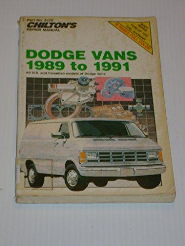 9780801981708: Chilton's Repair Manual: Dodge Vans 1989-91 : Covers All U.S. and Canadian Models of Dodge Vans