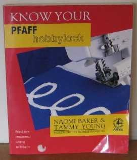 9780801981913: Know Your Pfaff Hobbylock (Creative Machine Arts Series)