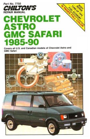 9780801982170: Chilton's Repair Manual: Chevy Astro, GMC Safari 1985-90: Covers All U.S. and Canadian Models of Chevrolet Astro and GMC Safari (Chilton Model Specific Automotive Repair Manuals)