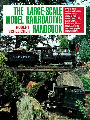 9780801982293: The Large-Scale Model Railroading Handbook