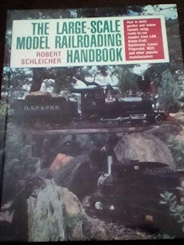 9780801982309: The Large-Scale Model Railroading Handbook