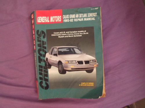 9780801982576: Olds Calais, Pontiac Grand Am, Buick Skylark, Buick Somerset 1985-92 Repair Manual (Total Car Care)