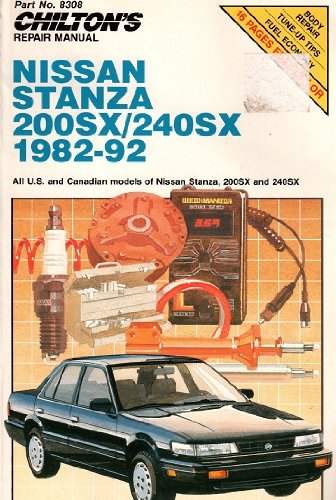 Chilton's Repair Manual Nissan Stanza/2002X/240Sx 1982-92: All U.S. and Canadian Models (Chilton's Repair Manual (Model Specific)) (0801983088) by Chilton Book Company