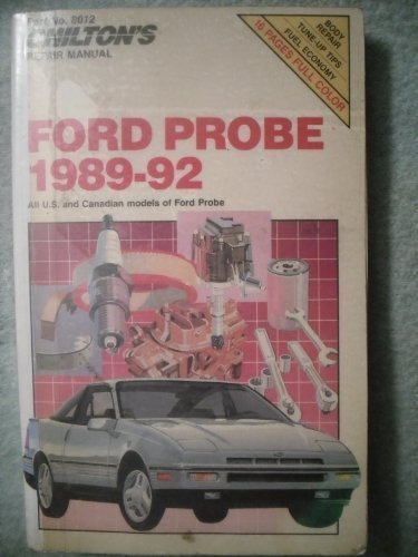 9780801983122: Chilton's Repair Manual: Ford Probe 1989-92 : All U.S. and Canadian Models of Ford Probe