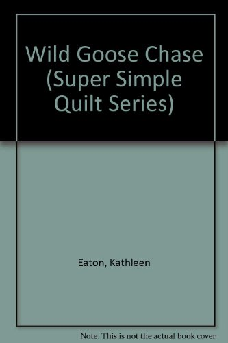 9780801983399: Wild Goose Chase (Super Simple Quilt Series)