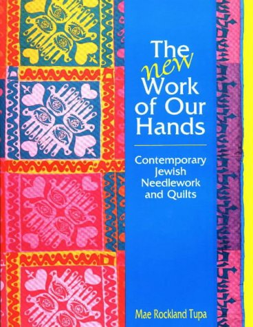 9780801983627: The New Work of Our Hands: Contemporary Jewish Needlework and Quilts