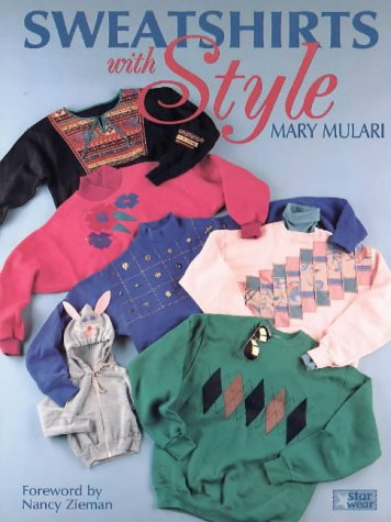 Sweatshirts With Style (Starwear) (0801983924) by Mary Mulari