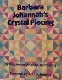 9780801984006: Barbara Johannah's Crystal Piecing (Contemporary Quilting)