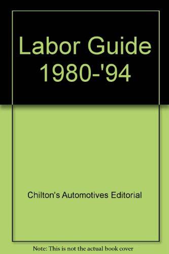 Labor Guide, 1980-'94 (Chilton Domestic & Import Labor Manual Guides): Chilton's ...