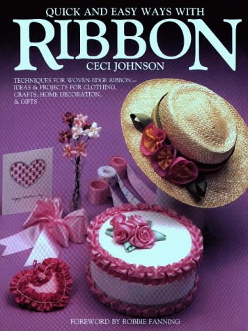 9780801984983: Quick and Easy Ways With Ribbon: Techniques for Woven-Edge Ribbon-Ideas and Projects for Clothing, Crafts, Home Decoration, and Gifts (Craft Kaleido)